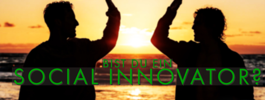 social innovators challenge - bist du ein social innovator?